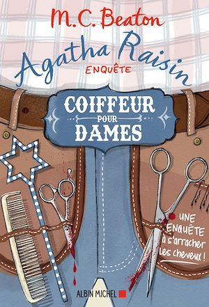 Agatha Raisin enquête 8 - Coiffeur pour dames | Beaton, M. C.. Auteur