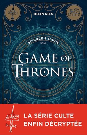 Science & magie dans Game of Thrones