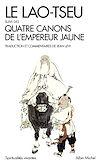 LE LAO TSEU SUIVI DES 4 CANONS DE L'EMPEREUR JAUNE (ED. 2017)