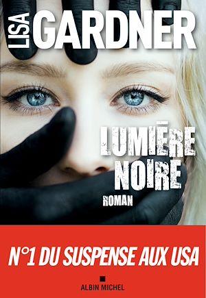 Lumière noire | Gardner, Lisa. Auteur