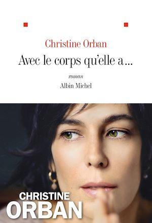 Avec le corps qu'elle a... | Orban, Christine. Auteur