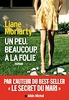 Un peu beaucoup à la folie | Moriarty, Liane