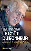 Le Goût du bonheur | Vanier, Jean