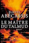 Le Maître du Talmud | Abécassis, Eliette