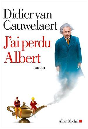 J'ai perdu Albert | Van Cauwelaert, Didier. Auteur