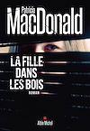 La Fille dans les bois | MacDonald, Patricia