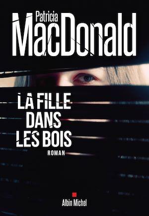 La Fille dans les bois | MacDonald, Patricia. Auteur