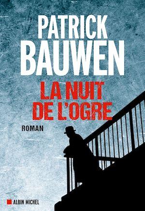 La Nuit de l'ogre | Bauwen, Patrick. Auteur