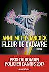 Fleur de cadavre | Hancock, Anne Mette