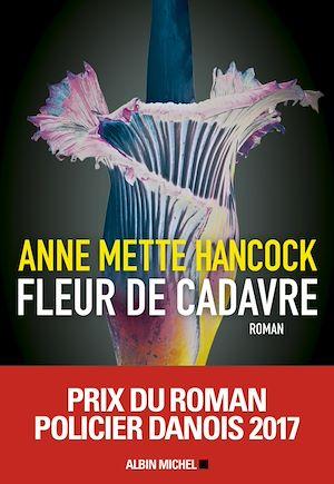 Fleur de cadavre | Hancock, Anne Mette. Auteur