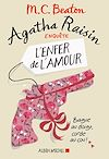Agatha Raisin enquête 11 - L'enfer de l'amour | Beaton, M. C.