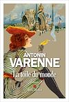 La Toile du monde | Varenne, Antonin