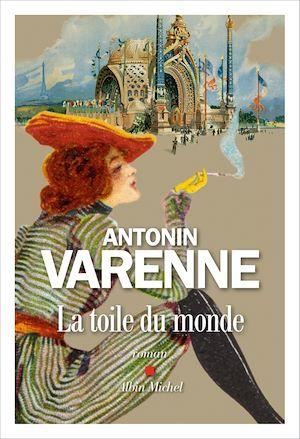 La Toile du monde | Varenne, Antonin. Auteur