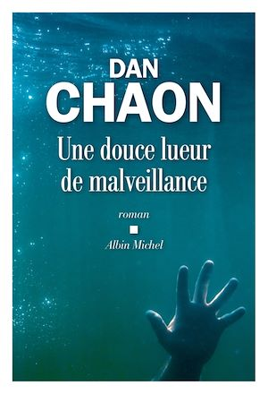 Une douce lueur de malveillance | Chaon, Dan. Auteur