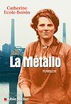 La Métallo | Ecole-Boivin, Catherine. Auteur