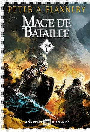 Mage de bataille - tome 1 | Flannery, Peter A.. Auteur