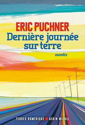 Dernière Journée sur Terre | Puchner, Eric. Auteur