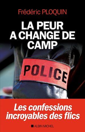 Image de couverture (La peur a changé de camp : les confessions incroyables des flics)