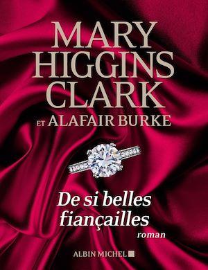 De si belles fiançailles | Higgins Clark, Mary. Auteur
