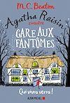 Agatha Raisin enquête 14 - Gare aux fantômes | Beaton, M. C.