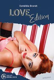 Téléchargez le livre :  Love Edition - L'intégrale