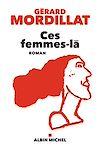 Ces femmes-là | Mordillat, Gérard