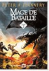 Mage de bataille - tome 2 | Flannery, Peter A.