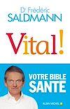 Vital ! | SALDMANN, Frédéric