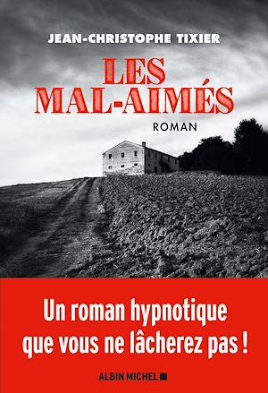 Les Mal-Aimés | Tixier, Jean-Christophe. Auteur
