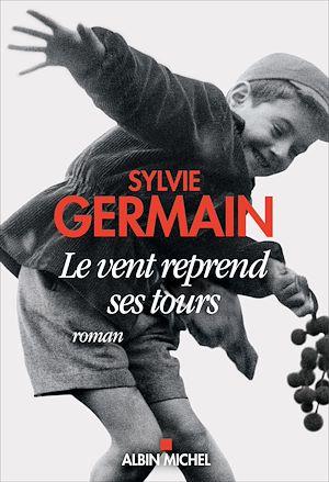 Le Vent reprend ses tours | Germain, Sylvie. Auteur