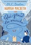 Hamish Macbeth 1 - Qui prend la mouche | Beaton, M. C.