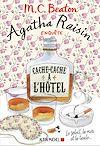Agatha Raisin enquête 17 - Cache-cache à l'hôtel | Beaton, M. C.