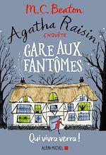 Téléchargez le livre :  Agatha Raisin enquête 14 - Gare aux fantômes