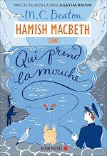Téléchargez le livre :  Hamish Macbeth 1 - Qui prend la mouche