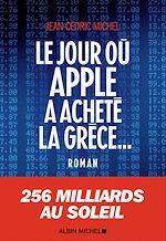 Download this eBook Le Jour où Apple a acheté la Grèce...