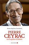 Télécharger le livre :  Pierre Ceyrac ou la grâce d'aimer