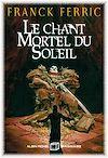 Télécharger le livre :  Le Chant mortel du soleil