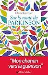 Télécharger le livre :  Sur la route de Parkinson