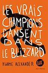 Télécharger le livre :  Les Vrais Champions dansent dans le blizzard