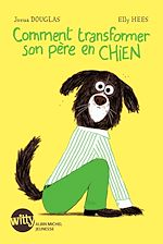 Download this eBook Comment transformer son père en chien