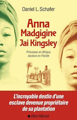 Téléchargez le livre :  Anna Madgigine Jay Kingsley