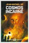 Télécharger le livre :  Cosmos incarné