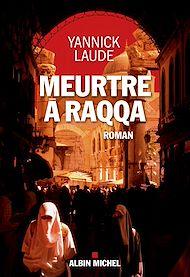 Téléchargez le livre :  Meurtre à Raqqa