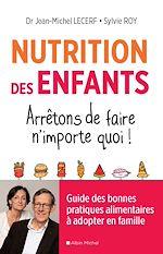 Download this eBook Nutrition des enfants. Arrêtons de faire n'importe quoi !