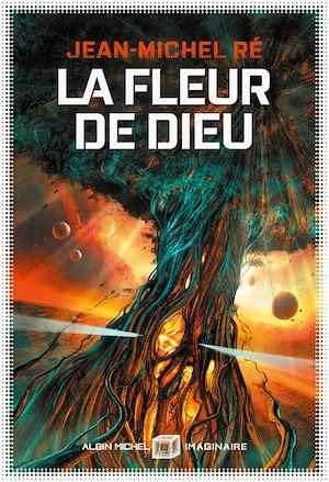 La Fleur de dieu - tome 1 | Ré, Jean-Michel. Auteur