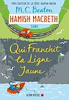 Télécharger le livre :  Hamish Macbeth 5 - Qui franchit la ligne jaune
