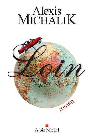 Loin | Michalik, Alexis. Auteur