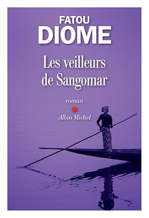 Les Veilleurs de Sangomar | DIOME, FATOU. Auteur