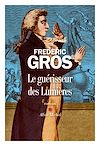 Le Guérisseur des lumières | Gros, Frédéric. Auteur
