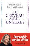 Télécharger le livre :  Le Cerveau a-t-il un sexe ?